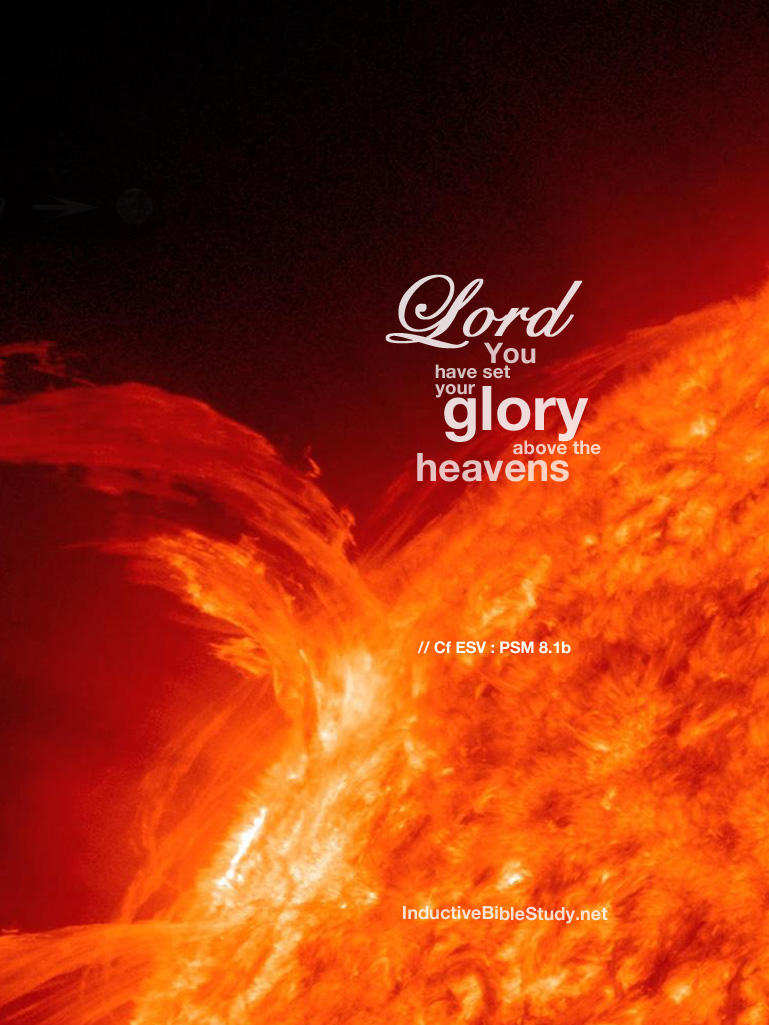 Solar flare - Psalm 8:1b - You have set your glory above the heavens.
